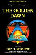 Golden Dawn A Complete Course in Practical Ceremonial Magic Four Volumes in One