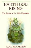 Earth God rising :the return of the male mysteries