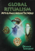 Global ritualism :myth and magic around the world