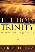 Holy Trinity In Scripture History Theology & Worship