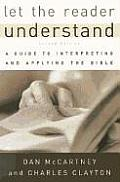 Let The Reader Understand A Guide To Interpreting & Applying The Bible