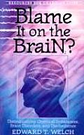 Blame It on the Brain Distinguishing Chemical Imbalances Brain Disorders & Disobedience