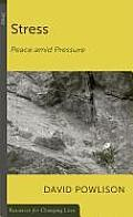 Stress: Peace Amid Pressure (Resources for Changing Lives) Cover