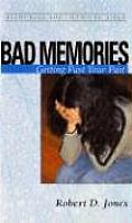 Bad Memories: Getting Past Your Past (Resources for Changing Lives) Cover