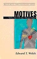Motives: Why Do I Do the Things I Do?