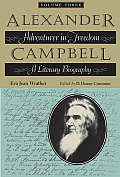 Alexander Campbell, Volume Three: Adventurer in Freedom: A Literary Biography