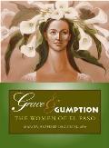 Grace & Gumption: The Women of El Paso