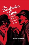 The Dictatorship of Sex: Lifestyle Advice for the Soviet Masses