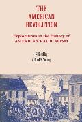 American Revolution : Explorations in the History of American Radicalism (76 Edition)