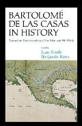 Bartolome de Las Casas in History: Toward an Understanding of the Man and His Work