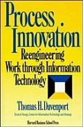 Process Innovation Reengineering Work Through Information Technology