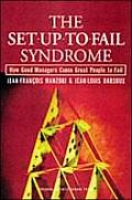 The Set-Up-To-Fail Syndrome: How Good Managers Cause Great People to Fail