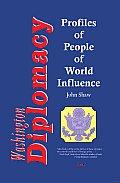 Washington Diplomacy: Profiles of People of World Influence