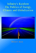Infinity's Rainbow: The Politics of Energy, Climate and Globalization