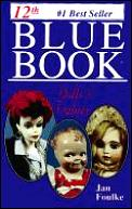 Blue Book Of Dolls & Values 12th Edition