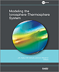 Geophysical Monograph #201: Modeling the Ionosphere-Thermosphere