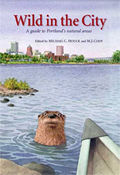 Wild In The City A Guide To Portlands Natural Areas