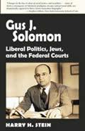 Gus J Solomon Liberal Politics Jews & the Federal Courts