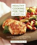 Healthy Cooking for 2 (Or Just You)
