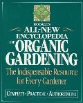 Rodales All New Encyclopedia of Organic Gardening The Indispensable Resource for Every Gardener