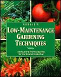 Rodale's low-maintenance gardening techniques :shortcuts and time-saving hints for your greatest garden ever
