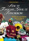 Sew It Tonight Give It Tomorrow