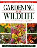 National Wildlife Federation Guide to Gardening for Wildlife: How to Create a Beautiful Backyard Habitat for Birds, Butterflies & Other Wildlife