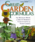 Great Garden Formulas: The Ultimate Book of Mix-It-Yourself Concoctions for Gardeners