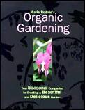 Maria Rodales Organic Gardening Your Seasonal Companion to Creating a Beautiful & Delicious Garden