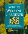 Rodale's weekend gardener :create a low-maintenance landscape to enjoy year-round