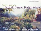 Ann Lovejoys Organic Garden Design School