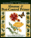 Gardener to Gardener Almanac & Pest-Control Primer: A Month-By-Month Guide and Journal for Planning, Planting