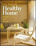 Your Naturally Healthy Home Stylish Safe