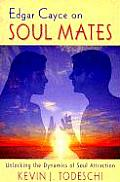 Edgar Cayce on Soul Mates Unlocking the Dynamics of Soul Attraction