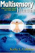 Multisensory Human The Evolution of the Soul