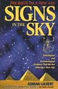 Signs in the Sky Astrological & Archaeological Evidence That We Are Entering a New Age