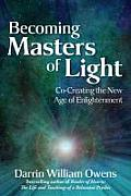 Becoming Masters of Light: Co-Creating the New Age of Enlightenment