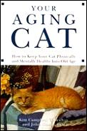 Your Aging Cat: How to Keep Your Cat Physically & Mentally Healthy into Old Age