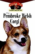 Pembroke Welsh Corgi An Owners Guide To A Happ