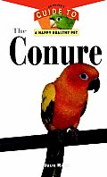 The Conure (Owner's Guides to a Happy, Healthy Pet) Cover