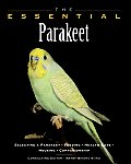 The Essential Parakeet (Essential Guides Series) Cover