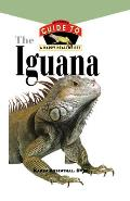 Iguana An Owners Guide to a Happy Healthy Pet