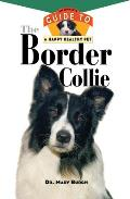 The Border Collie: An Owner's Guide to a Happy Healthy Pet (Owner's Guides to a Happy, Healthy Pet) Cover