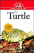 The Turtle: An Owner's Guide to a Happy Healthy Pet (Owner's Guides to a Happy, Healthy Pet)