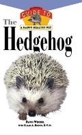 The Hedgehog: An Owner's Guide to a Happy Healthy Pet (Owner's Guides to a Happy, Healthy Pet)