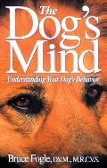 The Dog's Mind: Understanding Your Dog's Behavior Cover