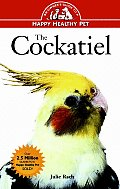 Cockatiel An Owners Guide To A Happy Healthy