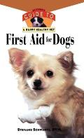 First Aid for Dogs (Owner's Guides to a Happy, Healthy Pet)