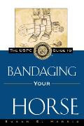 Uspc Guide To Bandaging Your Horse (97 Edition)