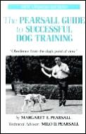 Pearsall Guide To Successful Dog Training